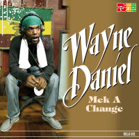Wayne Daniel – Mek A Change (Single)