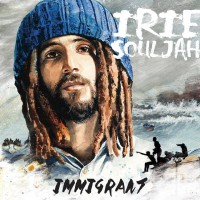 Immigrant – Irie Souljah