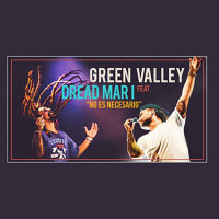 Green Valley feat Dread Mar I – No Es Necesario