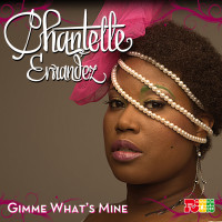 Chantelle Ernandez – Gimme What's Mine (Album)