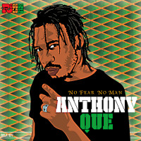 Anthony Que – No Fear No Man