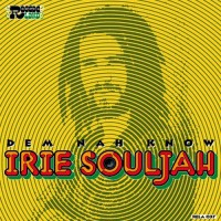 Irie Souljah – Dem Nah Know (Single)
