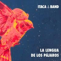 Itaca Band – La Lengua De Los Pájaros
